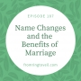 Artwork for 187 - Name Changes and the Benefits of Marriage
