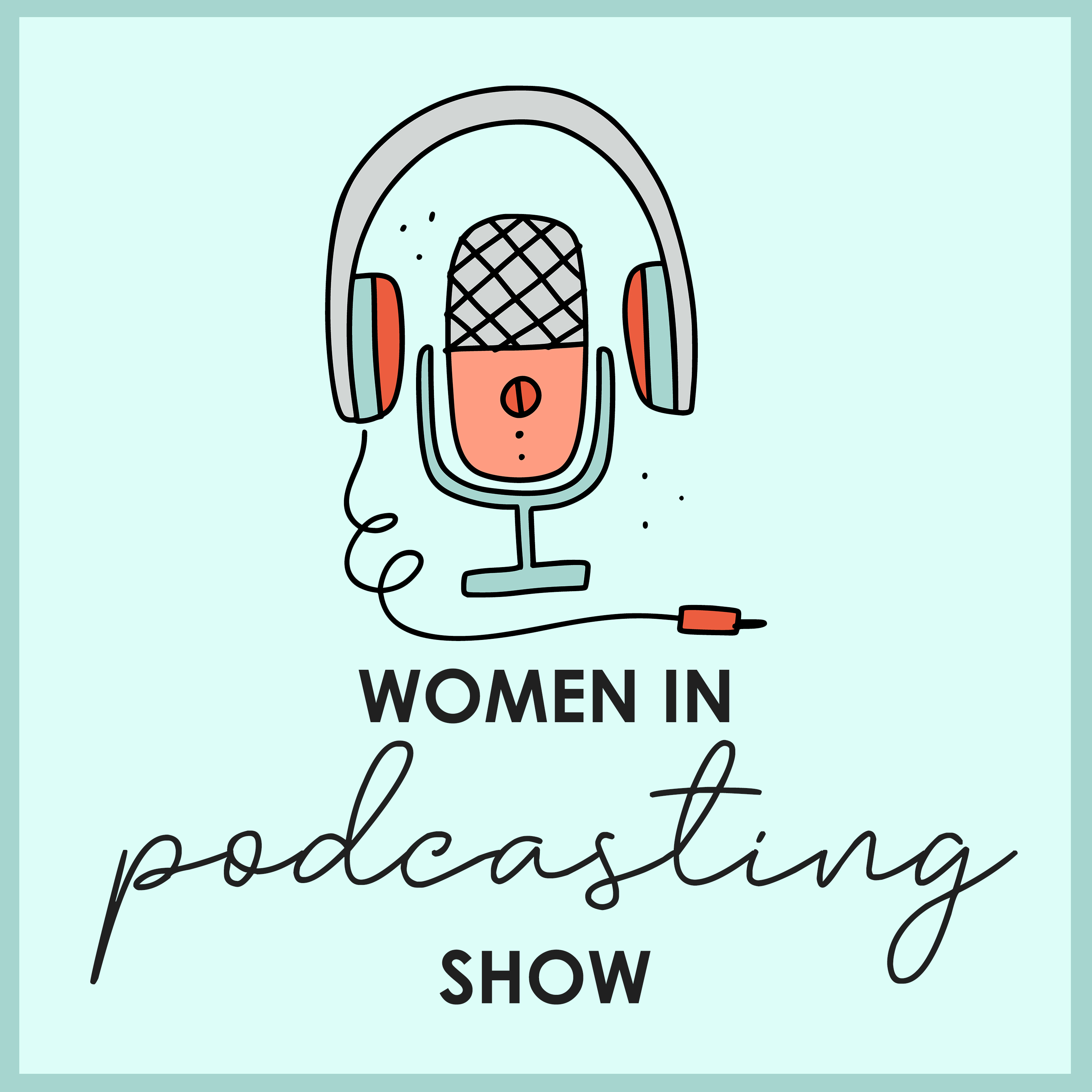 Women in Podcasting Show show art