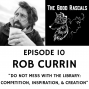 Artwork for Ep 10 Rob Currin - Do Not Mess with the Library: Competition, Inspiration, & Creation