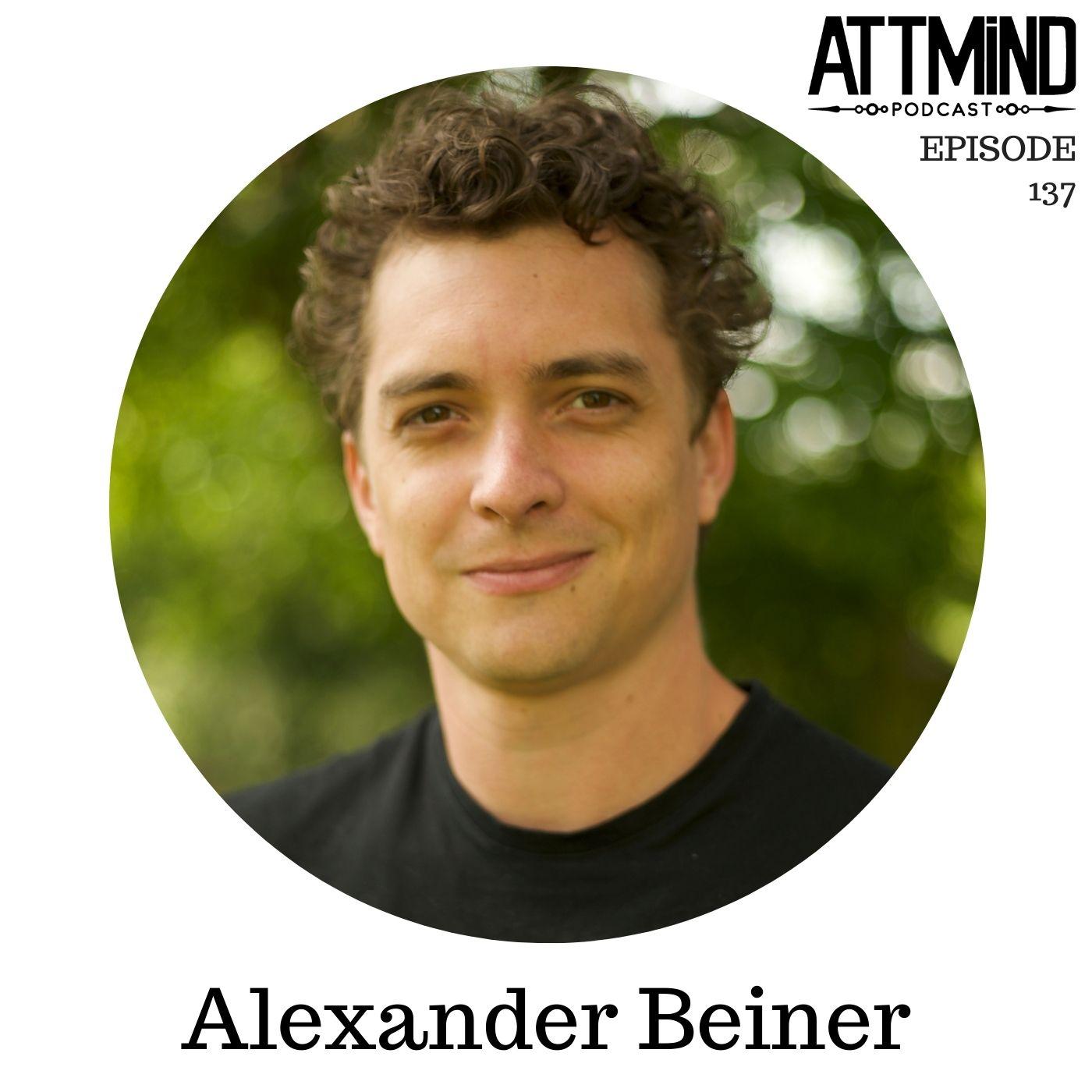 Sensemaking Psychedelic Capitalism with Rebel Wisdom | Alexander Beiner ~ ATTMind 137