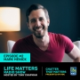 Artwork for LIFE MATTERS - Mark Henick to the edge and back
