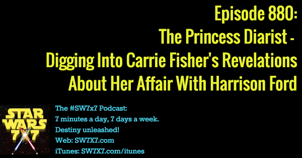 "880: The Princess Diarist, Part 1 - The ""Carrison"" Affair"