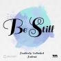 Artwork for Ep. 02: B for Be Still