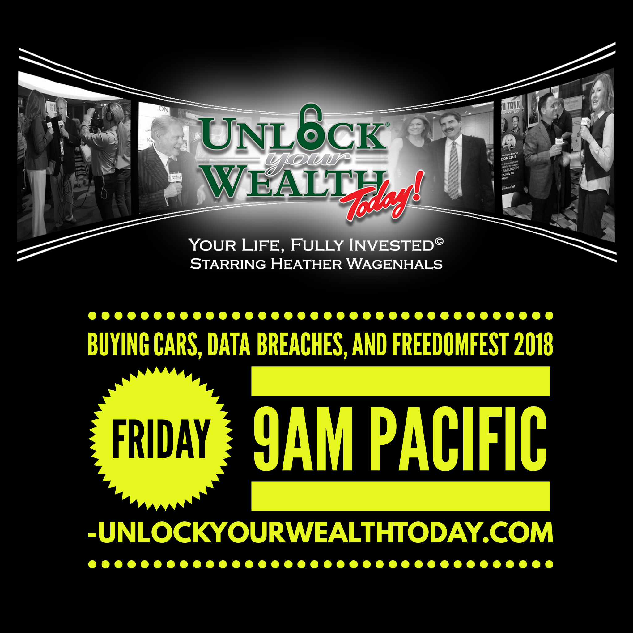 Artwork for Buying Cars, Data Breaches, and FreedomFest 2018 on Unlock Your Wealth Today