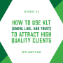 Artwork for EP23: How to Use KLT (Know, Like, and Trust) to Attract High Quality Clients