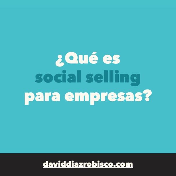 #168 - Qué es social selling para empresas - LinkedIn Sencillo para empresas