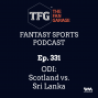 Artwork for TFG Fantasy Sports Podcast Ep. 331: ODI: Scotland vs. Sri Lanka