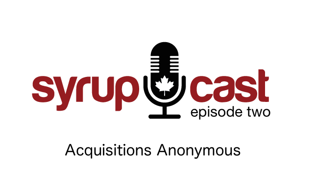 SyrupCast Episode 2: Acquisitions Anonymous