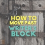 Artwork for 046 How to Move Past Writer's Block