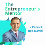 Artwork for The Entrepreneur's Mentor - Patrick Bet-David