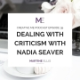 Artwork for Episode 39 Dealing With Criticism With Nadia Seaver