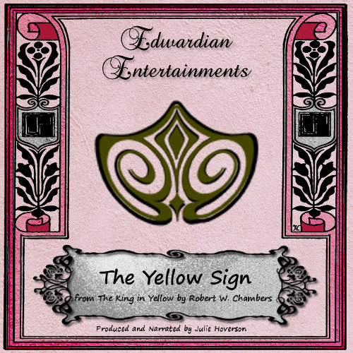 """The Yellow Sign"" by Robert W. Chambers - Edwardian Entertainments 15"