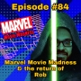 Artwork for Ep #84: Marvel Movie Madness & the Return of Rob!