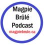 Artwork for Magpie Brûlé - Season 1 Episode 2