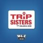 Artwork for Trip Sisters Episode 48 - Memorial Day Weekend (05/11/2019)