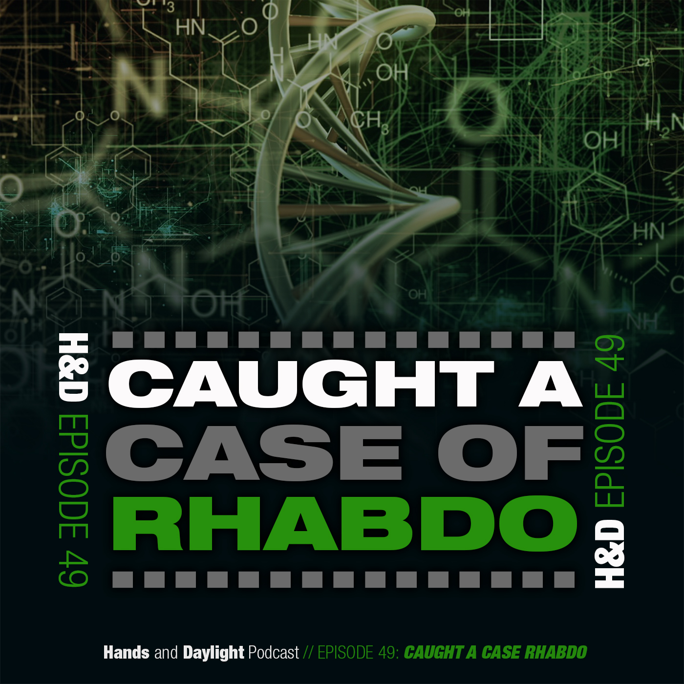 E49: CAUGHT A CASE OF RHABDO