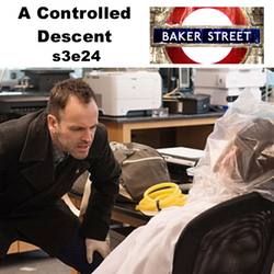 s3e24 A Controlled Descent - Baker Street: The Elementary Podcast