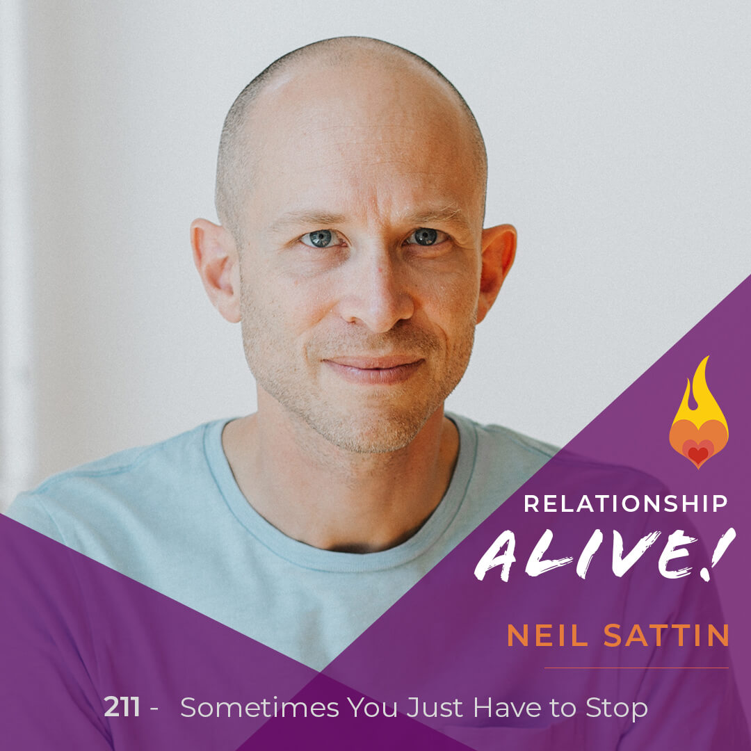 211: Sometimes You Just Have to Stop - with Neil Sattin