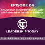 Artwork for Episode 24 - Conscious Incompetence - Why Learning New Things is Painful