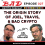 Artwork for The Origin Story of Joel, Travis and Bad Crypto