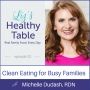 Artwork for 53: Clean Eating for Busy Families with Michelle Dudash, RDN