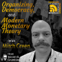 Artwork for Organizing, Democracy, and Modern Monetary Theory with Mitch Green