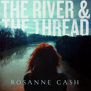 "FTB Show #241 features Rosanne Cash's ""The River & The Thread"""