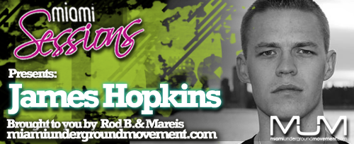 Miami Sessions with Rod B. presents James Hopkins - MUM Episdoe 222