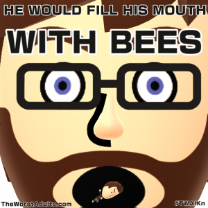 Episode 66 - He Would Fill His Mouth With Bees