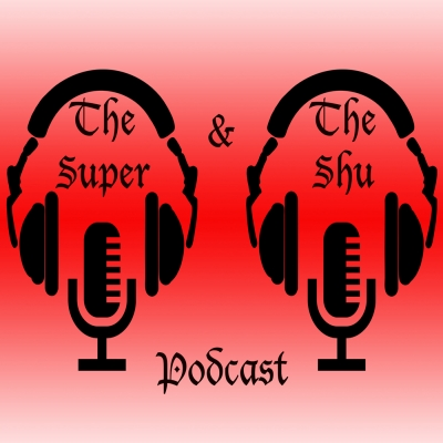 The Super and Shu Podcast show image