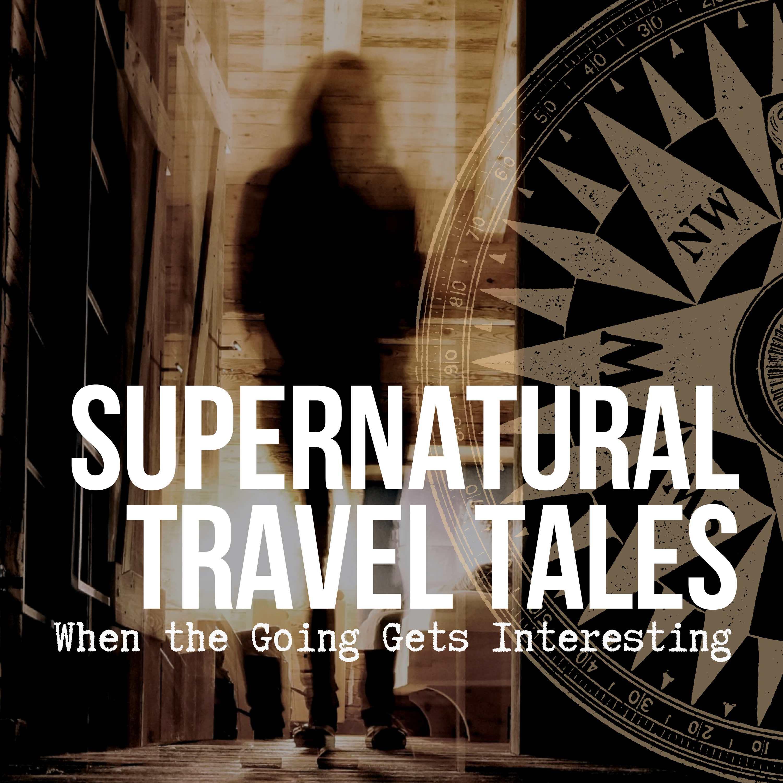 Supernatural Travel Tales show art