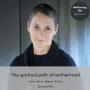 Artwork for Episode #56 The spiritual path of motherhood