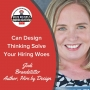Artwork for Can Design Thinking Solve Your Hiring Woes?
