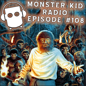 Monster Kid Radio #108 - Kerry Gammill and Bela Lugosi