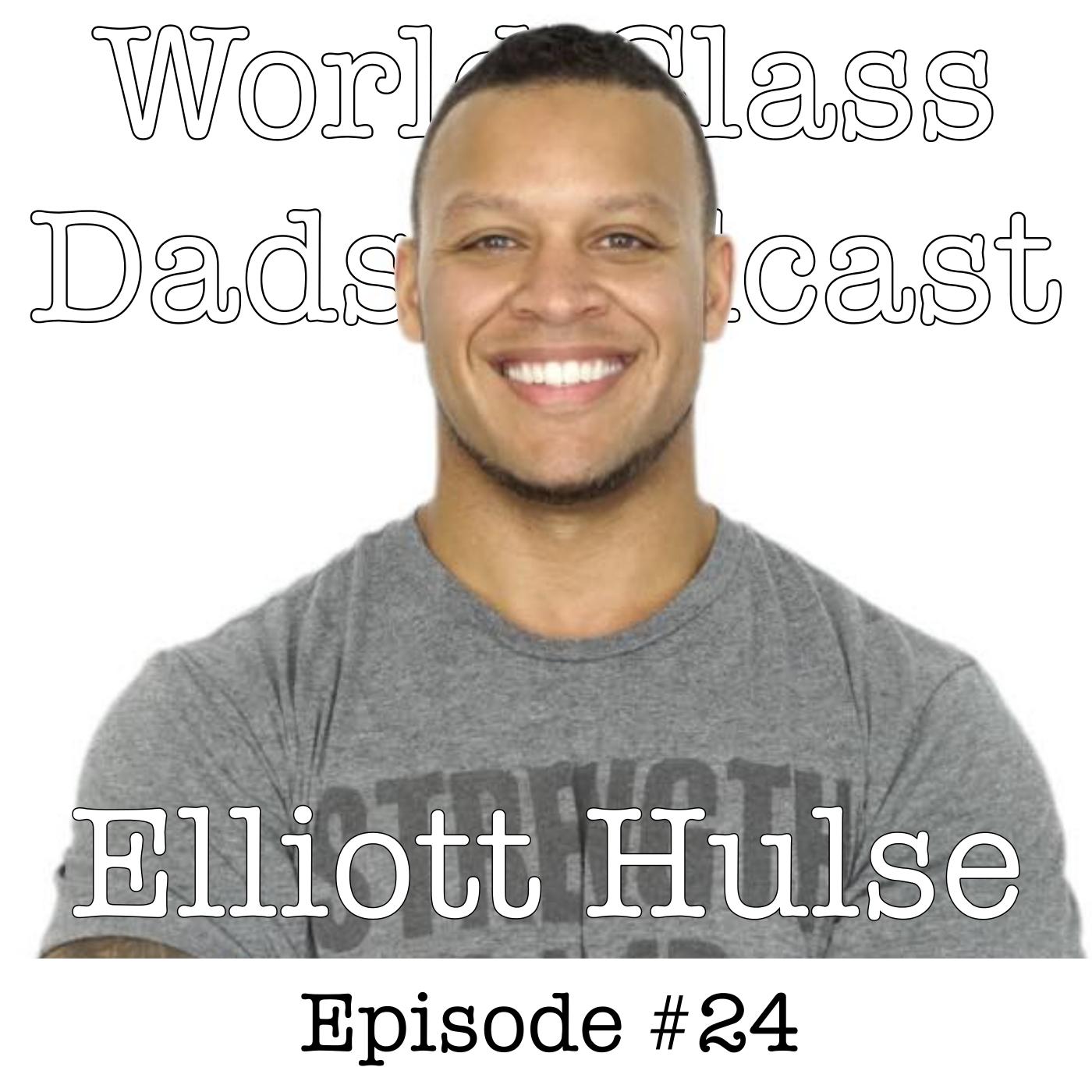ELLIOTT HULSE - Strength in Fatherhood