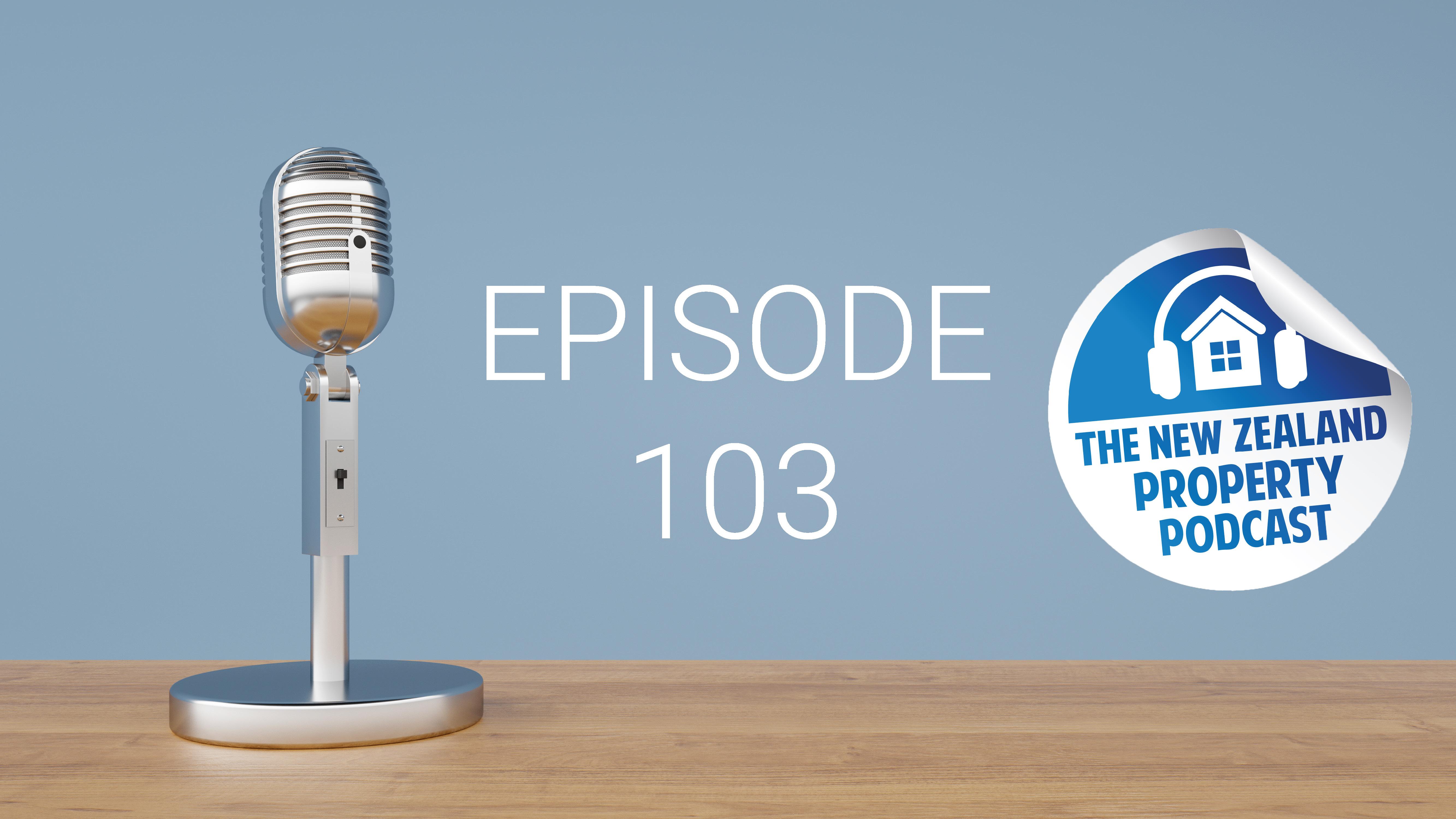 New Zealand Property Podcast Episode 103