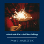Artwork for Ep 132: A Quick Guide to Self-Publishing Part 6 - Marketing