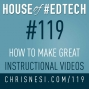 Artwork for How To Make Great Instructional Videos - HoET119