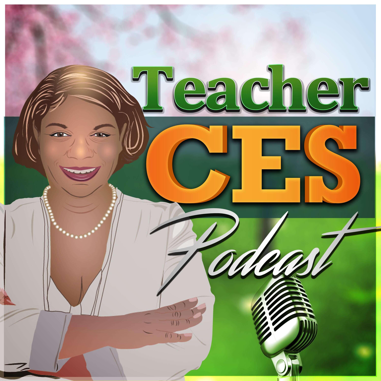 Artwork for Episode 006 - Teacher Ces Podcast