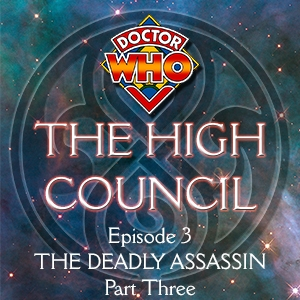 Doctor Who - The High Council Episode 3
