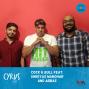 Artwork for Ep. 413: Cock & Bull Feat. Shreyas Manohar and Abbas Momin