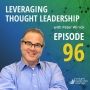 Artwork for Leveraging Thought Leadership With Peter Winick – Episode 96 - Naren Aryal