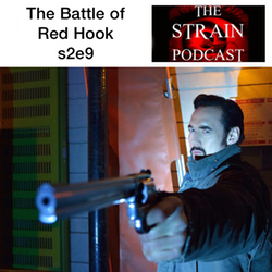 s2e9 The Battle of Red Hook - The Strain Podcast