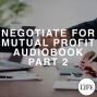Artwork for 401 Negotiate For Mutual Profit Audiobook Part 2