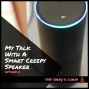 Artwork for TDZ 9: My Talk With A Smart Creepy Speaker