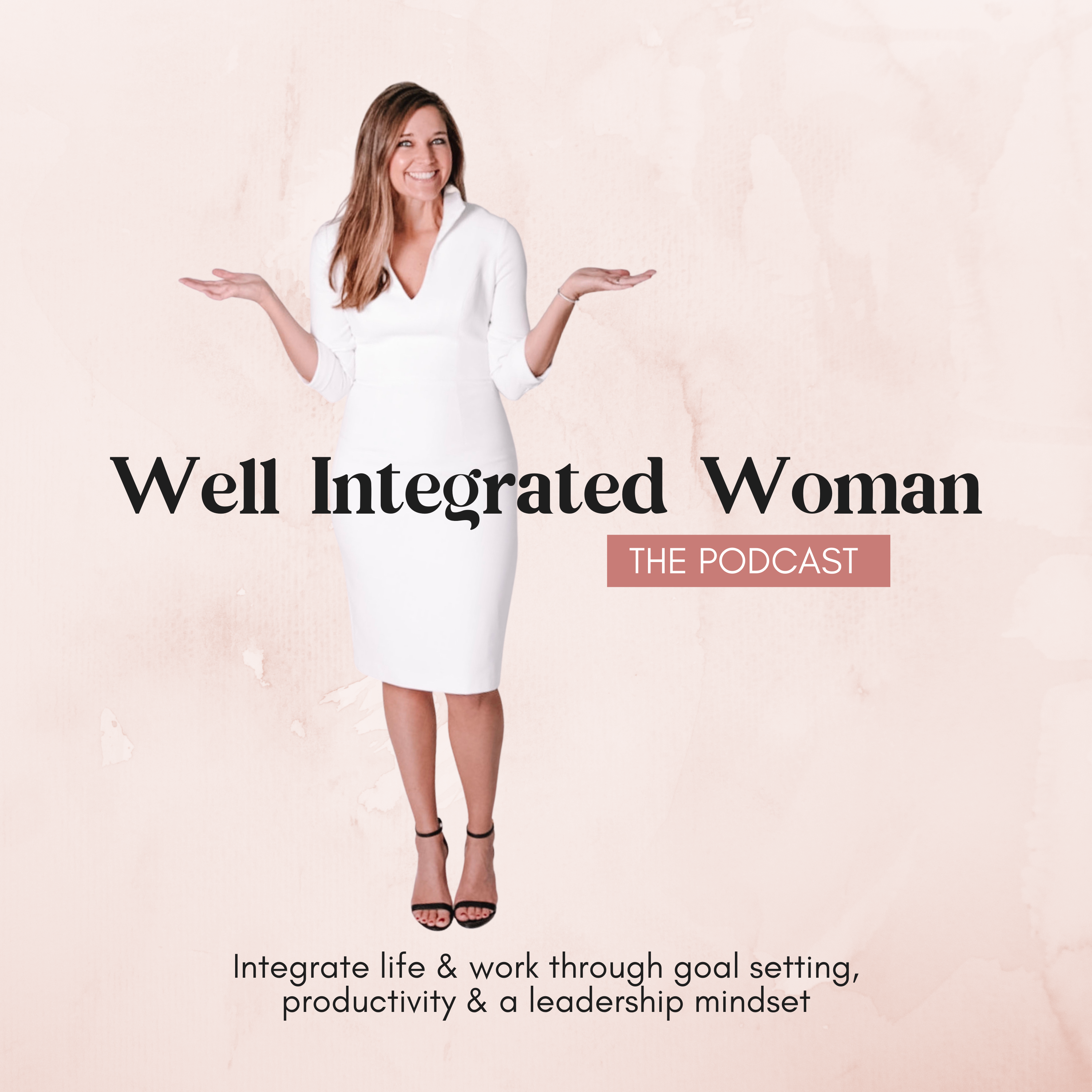 Well Integrated Woman - Leadership and Business Advice for High Achieving Women