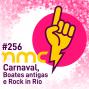 Artwork for NMC #256 - Carnaval, Boates antigas e Rock in Rio