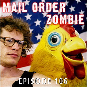 Mail Order Zombie: Episode 106