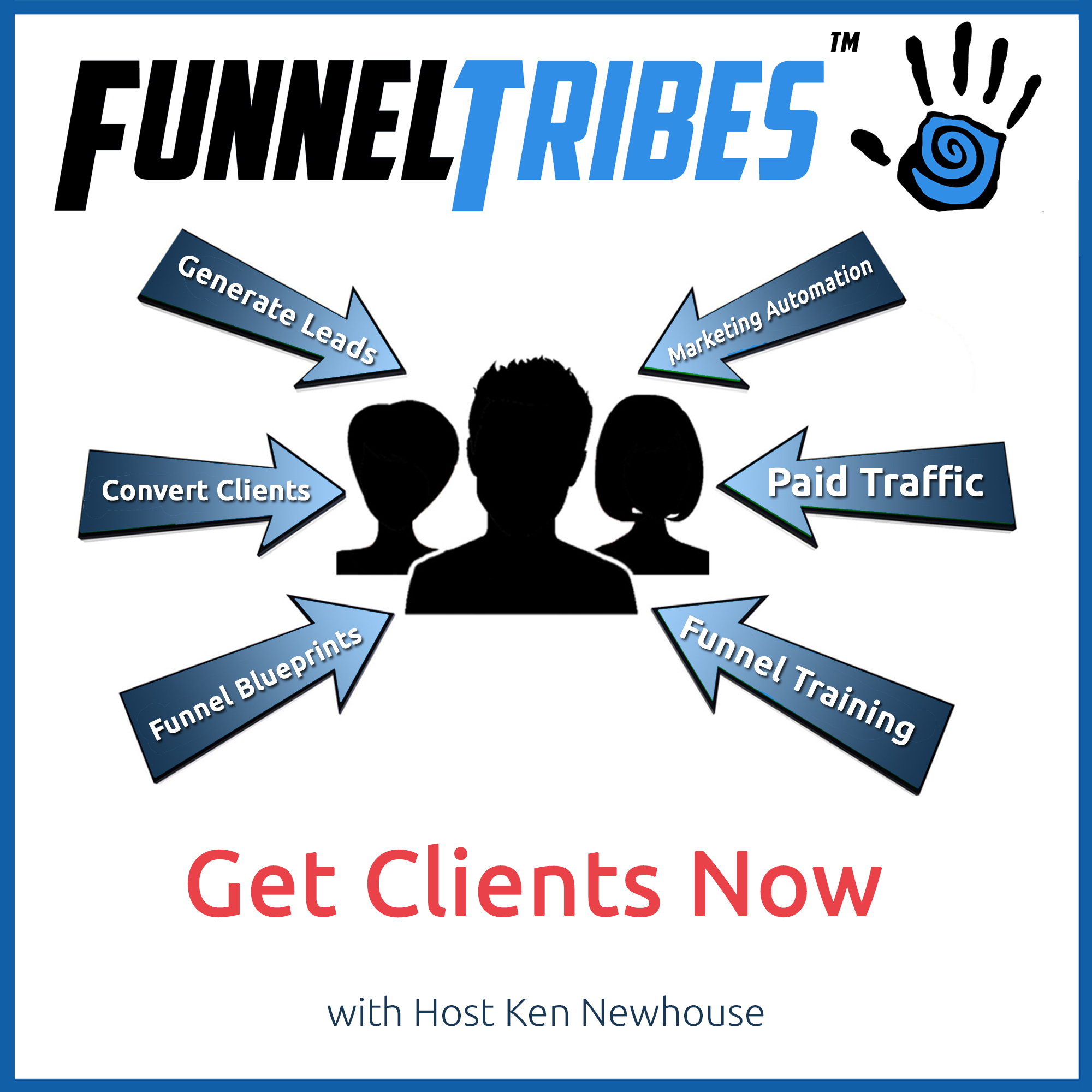 "Artwork for 027 - FunnelTribes.com Founder Ken Newhouse does a live blueprinting session with guest Susanne Cohen, DDS as she builds her 2nd ""8-figure"" business - FunnelTribes.com ""Sales Funnels & Online Marketing Training"""