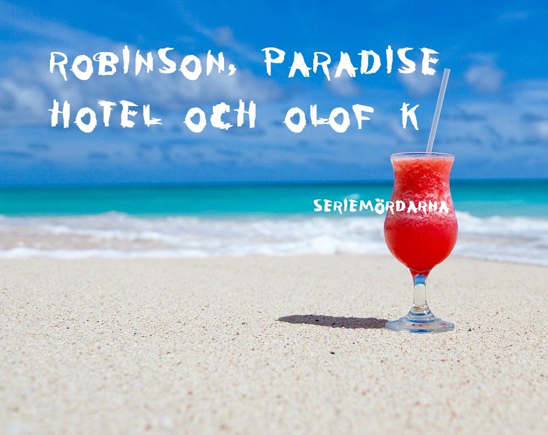Robinson, Paradise Hotel och Olof K